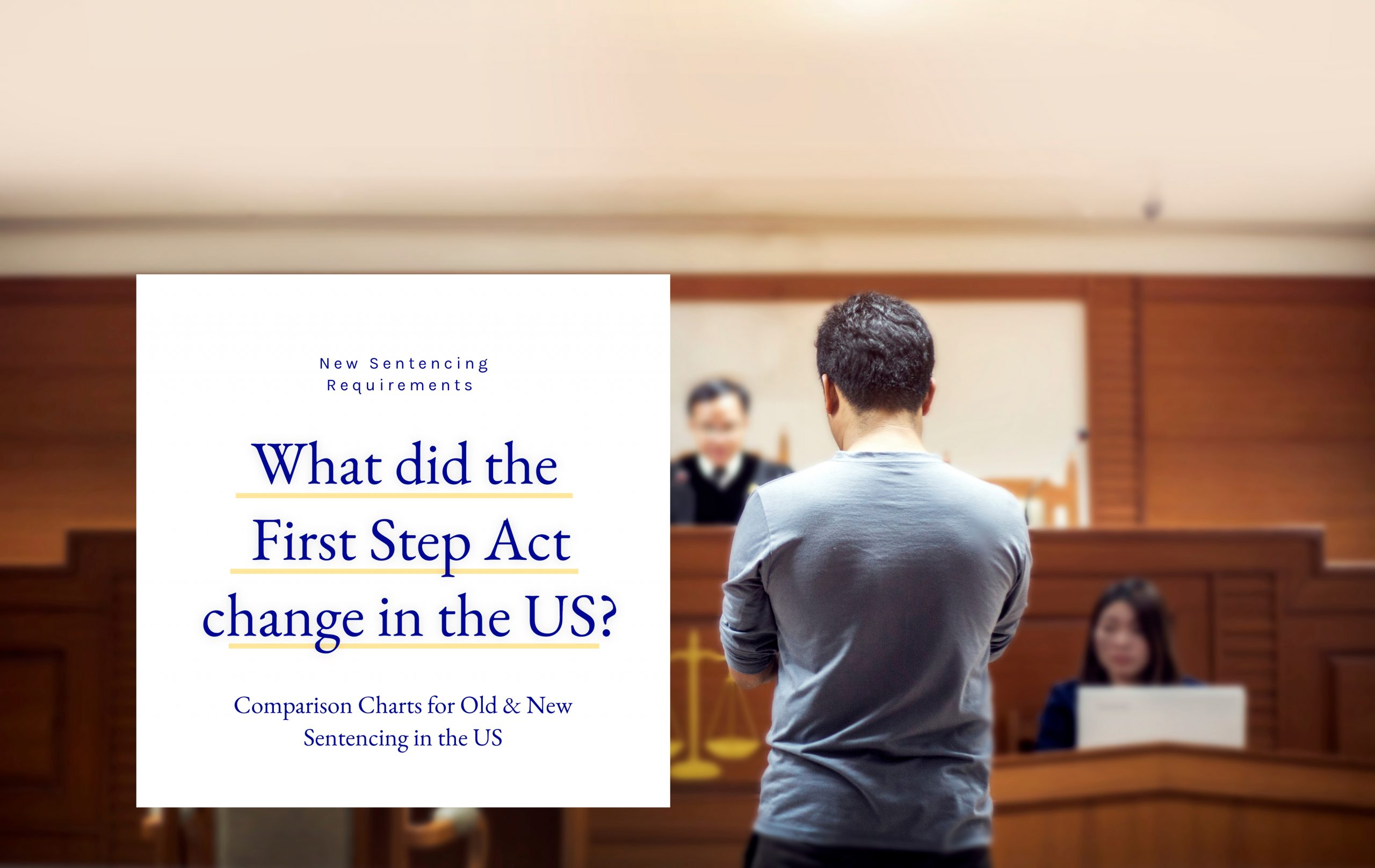 Comparison Charts for the First Step Act